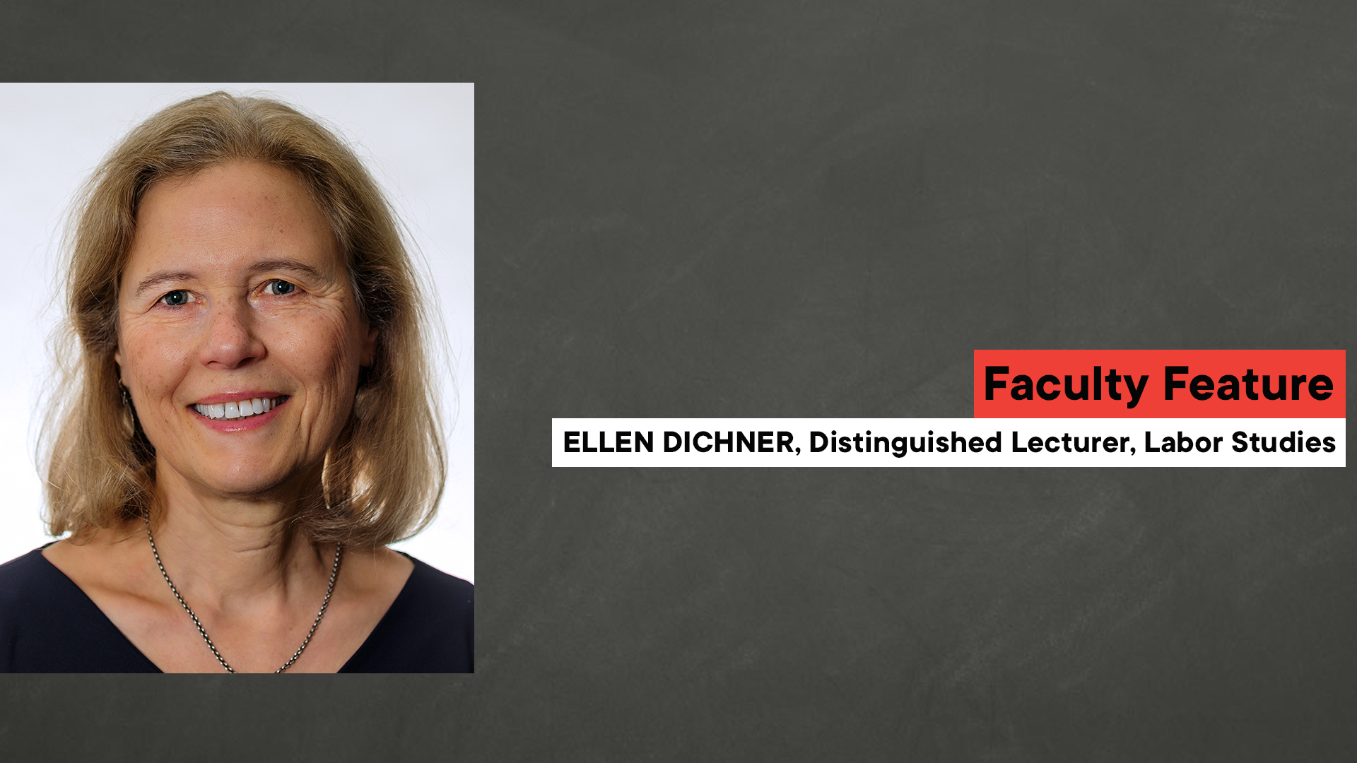 Introducing new faculty Distinguished Lecturer in Labor Studies, Ellen Dichner